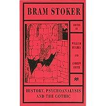 Bram Stoker - History Psychoanalysis and the Gothic