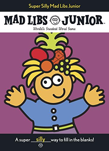 Super Silly Mad Libs Junior por Roger Price