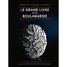Le Grand Livre de la Boulangerie (French Edition)