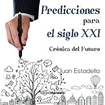 Predicciones para el siglo XXI: Crónica del Futuro