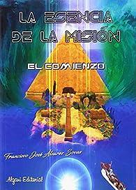 La esencia de la misión: El comienzo par  Francisco José Álvarez Socas