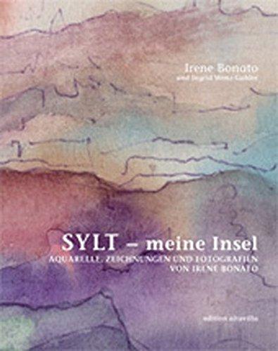 Sylt - meine Insel. Aquarelle, Zeichnungen und Fotografien von Irene Bonato (Livre en allemand) par Ingrid Wenz-Gahler