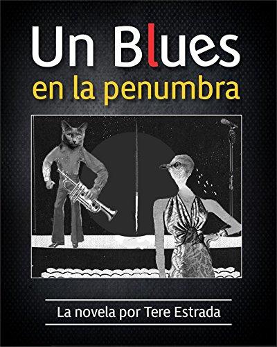 Un blues en la penumbra por Tere Estrada