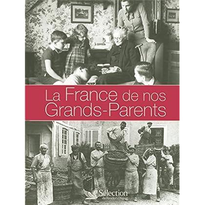 LA FRANCE DE NOS GRANDS PARENTS