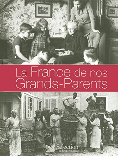 LA FRANCE DE NOS GRANDS PARENTS par Collectif