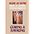 Made at Home: Curing & Smoking: From Dry Curing to Air Curing and Hot Smoking, to Cold Smoking