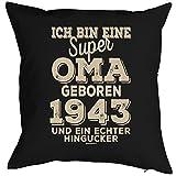 Sprüche-Kissen zum 75 Geburtstag - Geschenk-Idee Dekokissen Jahrgang 1943 : ...super Oma geboren 1943 -- Geburtstag 75 Kissenbezug ohne Füllung - Farbe: schwarz