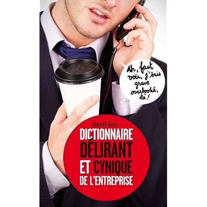 Petit dictionnaire délirant et cynique de l'entreprise