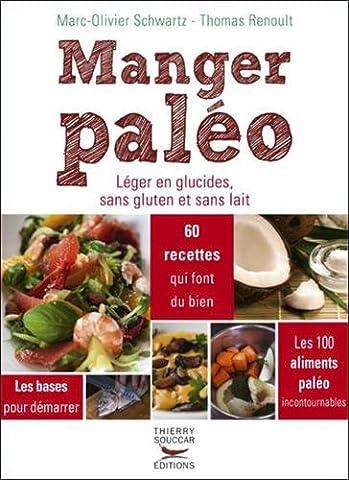 Manger paléo. Léger en glucides, sans gluten et sans lait