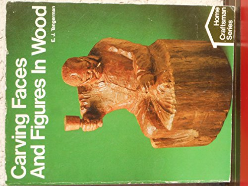Carving Faces and Figures in Wood (Home Craftsman Series) por E. J. Tangerman