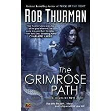 [The Grimrose Path] [by: Rob Thurman]