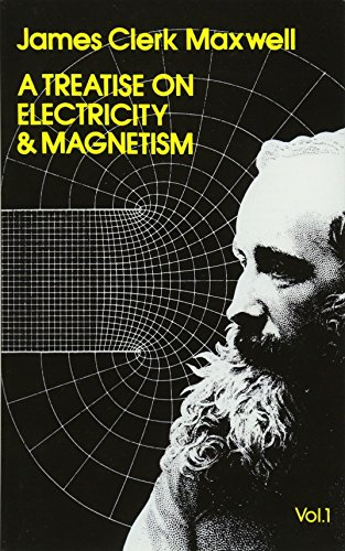 A Treatise on Electricity and Magnetism, Vol. 1 (Dover Books on Physics) -