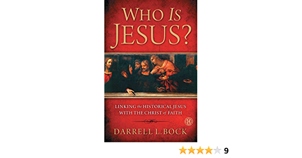 Download Who Is Jesus Linking The Historical Jesus With The Christ Of Faith By Darrell L Bock