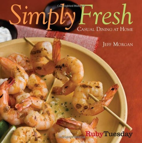 ruby-tuesday-simply-fresh-casual-dining-at-home-by-jeff-morgan-25-oct-2011-hardcover