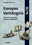 Europas Verhängnis 14/18: Die Herren des Geldes greifen zur Weltmacht