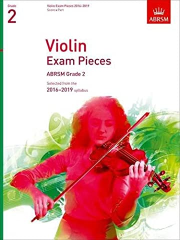 Violin Exam Pieces 2016-2019, ABRSM Grade 2, Score & Part: Selected from the 2016-2019 syllabus (ABRSM Exam