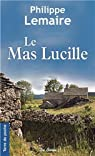 Le mas Lucille par Lemaire