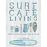 Surf Café Living: Eat, Live, Inspire