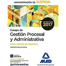 Cuerpo de Gestión Procesal y Administrativa de la Administración de Justicia (Promoción Interna).  Simulacros de Examen