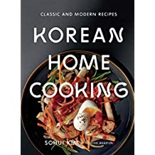 Korean Home Cooking: Classic and Modern Recipes (Classic & Modern Recipes)