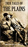 True Tales of the Plains (1908) (English Edition)