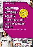 Medienkompetenz: Kommunikationspolitik für Werbe- und Kommunikationsberufe: Buch mit CD-ROM