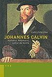 Johannes Calvin Humanist, Reformator, Lehrer der Kirche - Christian Link