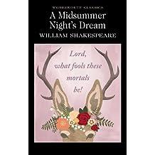 A Midsummer Night's Dream : (Wordsworth Classics)