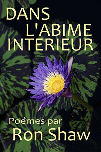 Livres DANS L'ABIME INTERIEUR: Poèmes par Ron Shaw pdf ebook