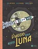 Viaggio sulla luna. Libro pop-up. Ediz. a colori