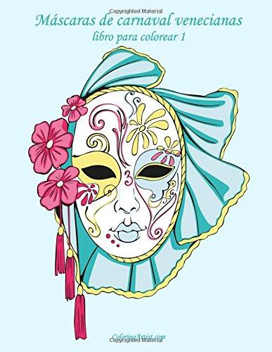 Libro De Máscaras Venecianas Para Colorear Para Adultos Volumen 1