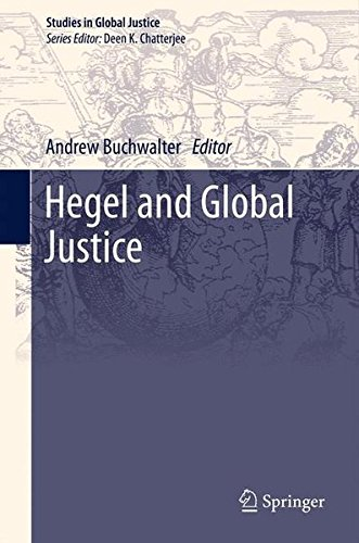 Hegel and Global Justice (Studies in Global Justice, Band 10) (Thomas Nussbaum)