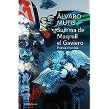 Summa de Maqroll el Gaviero: Poesía reunida (CONTEMPORANEA)