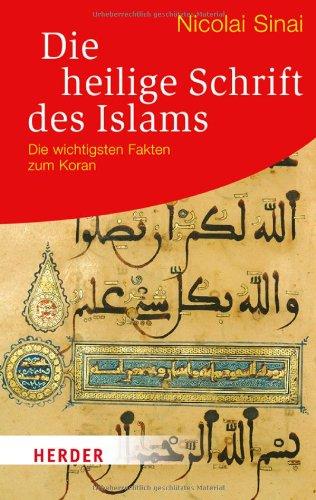 Die Heilige Schrift des Islams: Die wichtigsten Fakten zum Koran (HERDER spektrum)