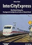 InterCityExpress: Die Entwicklung des Hochgeschwindigkeitsverkehrs in Deutschland