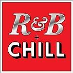R&B + Chill [Explicit]