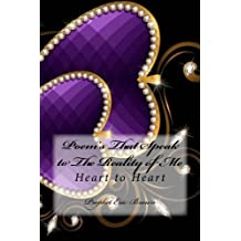 Poem's That Speak to The Reality of Me: Heart to Heart