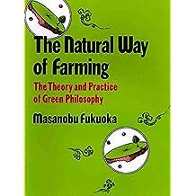 [Natural Way of Farming] (By: Masanobu Fukuoka) [published: December, 1985]