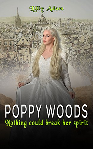 Book cover image for POPPY WOODS: Nothing could break her spirit