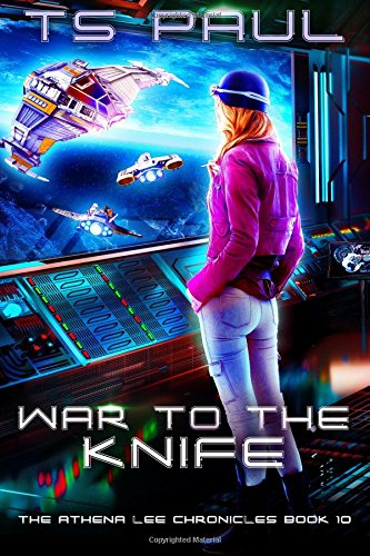 War to the Knife: Volume 10 (Athena Lee Chronicles)