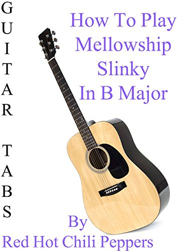 how-to-play-mellowship-slinky-in-b-major-by-red-hot-chili-peppers-guitar-tabs-ov