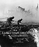 La Segunda Guerra Mundial (Imagenes Para La Historia)