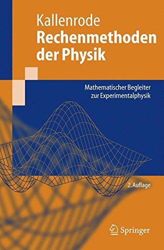 Rechenmethoden Der Physik: Mathematischer Begleiter zur Experimentalphysik (Springer-Lehrbuch) (German Edition)