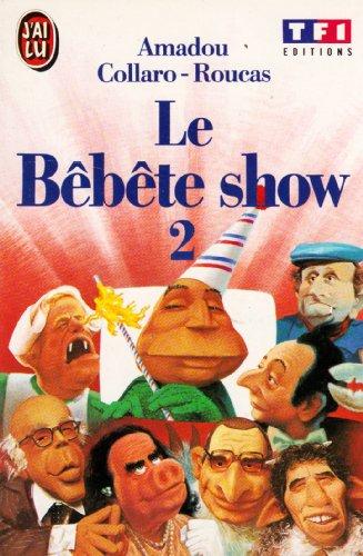 Le Bêbête show Tome 2 : Le Bêbête show