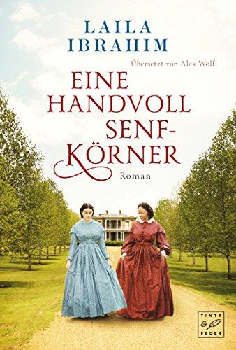 Eine Handvoll Senfkörner (German Edition) por Laila Ibrahim