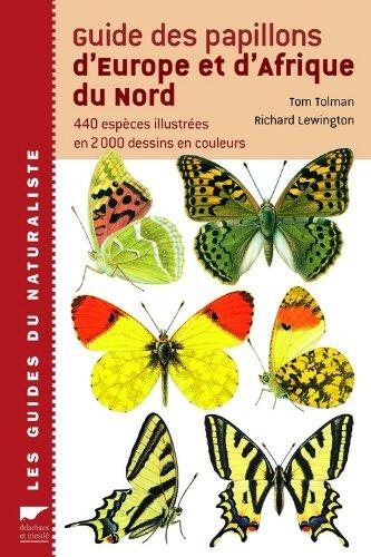 Guide des papillons d'Europe et d'Afrique du Nord : 440 espces illustres en 2000 dessins en couleurs