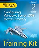 Configuring Windows Server 2008 Active Directory, w. CD-ROM (Self-Paced Training Kits)