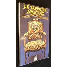 Le Tapissier amateur : Réfection de sièges