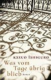 Was vom Tage übrig blieb: Roman - Kazuo Ishiguro