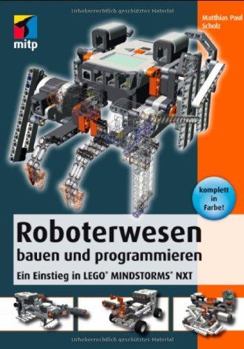 Roboterwesen bauen und programmieren: Ein Einstieg in LEGO® MINDSTORMS® NXT by Matthias Paul Scholz (2011-10-26)